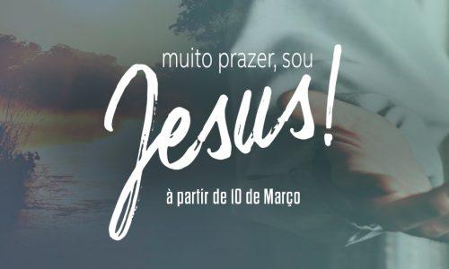 Muito prazer, SOU JESUS!
