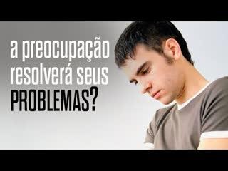 """A preocupação resolverá seus problemas"" – MÍNYMA  Pr. Igor Bolichoski"