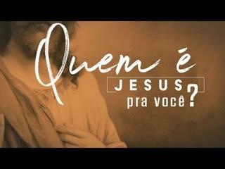 """""""Quem é Jesus para você?"""" – Pr. Igor Bolichoski"""