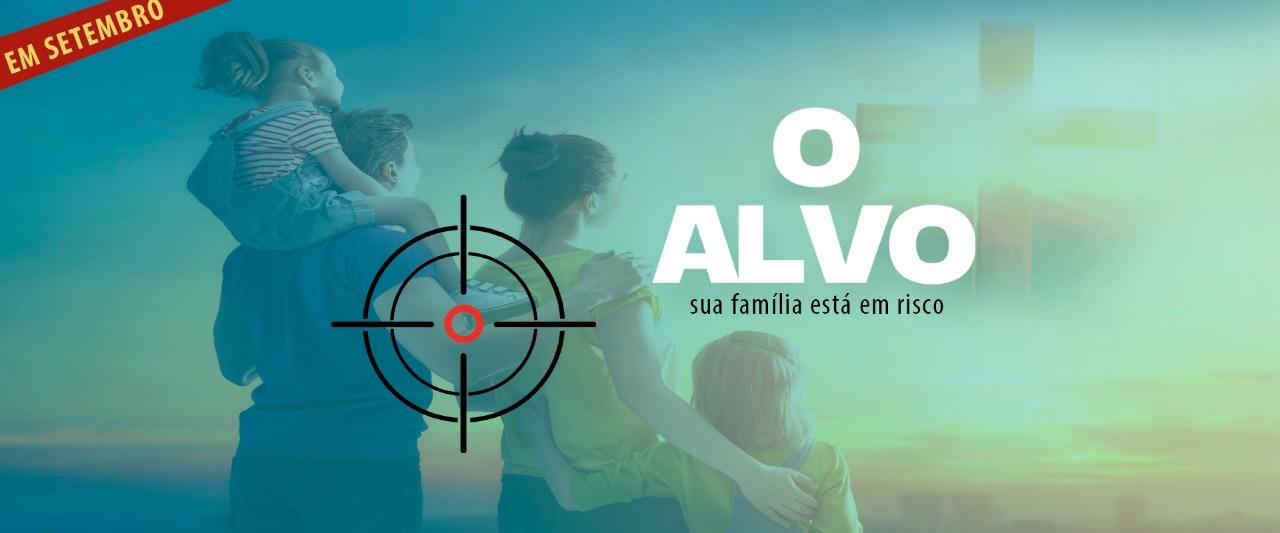 O ALVO – Sua família está em risco